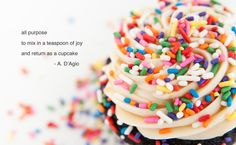 all purpose  to mix in a teaspoon of joy  and return as a cupcake - A. D'Agio #micropoem #micropoetry