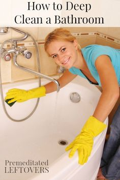How to Deep Clean a Bathroom - Tips for getting your bathroom thoroughly clean this spring.