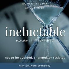 The #wordoftheday is 'ineluctable'  .  #language #merriamwebster #dictionary