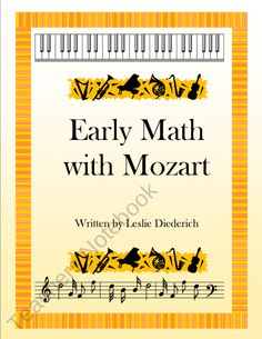 Early Math with Mozart Learning Packet Piano Teaching, Teaching Tools, Teaching Math, Teaching Ideas, Teaching Style, Maths, Music Math, Music Classroom, Classroom Ideas