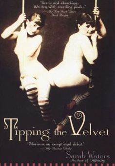 Tipping the Velvet by Sarah Waters...made me appreciate oysters ;) also the miniseries was pretty accurate