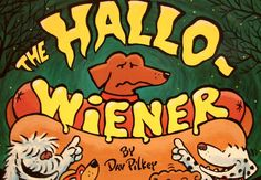 The Hallo-Wiener by Dav Pilkey. A totally funny Halloween book that kids love about a wiener dog who gets made fun of because he has to dress up as a hot dog for trick-or-treating! Read it and you'll relish it! Halloween Books For Kids, Halloween Stories, Theme Halloween, First Halloween, Halloween Pictures, Cute Halloween, Halloween Activities, Halloween Ideas, Preschool Halloween