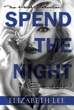 Spend the Night I (The Hotel Collection, #1) by Elizabeth Lee