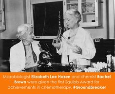 Microbiologist Elizabeth Lee Hazen and chemist Rachel Brown were given the first Squibb Award for achievements in chemotherapy. #Groundbreaker