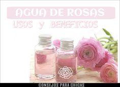 CONSEJOS PARA CHICAS : AGUA DE ROSAS Y SUS USOS
