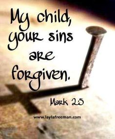 """Exercise your faith and trust in Jesus today. Mark When Jesus saw their faith, He said to the paralyzed man, """"Son, your sins are forgiven. Jesus Freak, I Love Jesus, Trust In Jesus, My Jesus, Jesus Loves You, Trust God, Bible Verses Quotes, Bible Scriptures, Faith Quotes"""