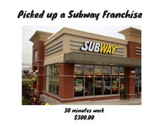 Picked up a Subway Franchise