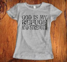 Womens Shirt, Christian Shirt, God is my refuge and strength, bible verse shirt, christian shirts, tshirt christmas gift, stocking stuffer