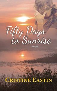 Fifty Days To Sunrise by Cristine Eastin ebook deal