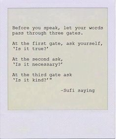 This is Buddist principle for knowing when to speak a truth