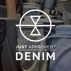 JUST APPROVED : the best denim brands based on social and environmental practices and impact, style and quality