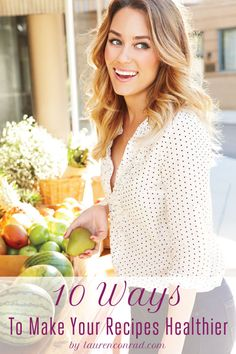 Lauren Conrad's healthy ingredient swaps {for your favorite comfort food recipes}