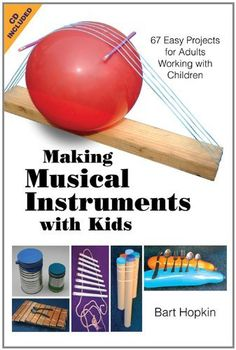 Making Musical Instruments with Kids: 67 Easy Projects for Adults Working with Children by Bart Hopkin, http://www.amazon.co.uk/dp/B005N0TN14/ref=cm_sw_r_pi_dp_1k5Eub124GZ99