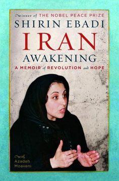 Iran Awakening by Shirin Ebadi, an eye-opening memoir of life in Iran before and after the Revolution