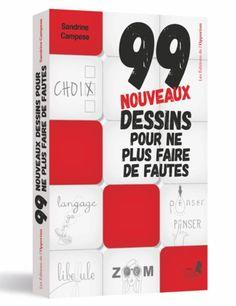Sandrine Campese est de retour avec99 nouveaux dessins pour ne plus faire de fautes ! Après l'immense succès de son premier livre,99 dessins pour ne plus