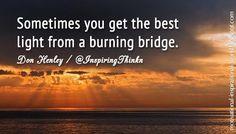 sometimes burning bridges is awesome