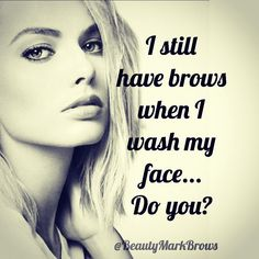 This is so true for many I see! Better no brows than Burt (& Ernie) brows I suppose Beauty Care, Beauty Hacks, Hair Beauty, Eyebrow Quotes, Makeup Quotes, Makeup Humor, Eyebrow Embroidery, Cosmetic Tattoo, Eyebrow Tutorial