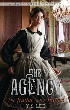 The Agency 3: The Traitor in the Tunnel by Y.S. Lee - 4 stars. Still not as good as the first, but better than the second. Lots left in the air, hope there's more to come. But the end helped me like this book a lot more. Mystery.