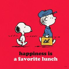 Happiness is a favorite lunch.