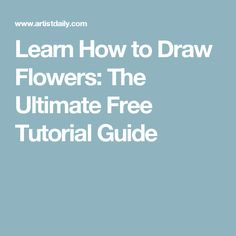 Learn How to Draw Flowers: The Ultimate Free Tutorial Guide