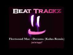 Fleetwood Mac - Dreams (Kalus Remix) - YouTube