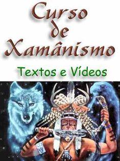 Curso de Xamânismo - Textos e Vídeos Xamanismo é uma filosofia de vida muito antiga, visa o reencontro do homem com os ensinamentos e fluxo da natureza com seu próprio mundo interior. Veja em detalhes neste site http://www.mpsnet.net/loja/index.asp?loja=1&link=VerProduto&Produto=431