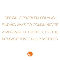 """Design is problem-solving: finding ways to communicate a message. Ultimately, it's the message that really matters. Ben Barnes, Ways To Communicate, Getting To Know, Creative Director, Problem Solving, Messages, Instagram, Design"