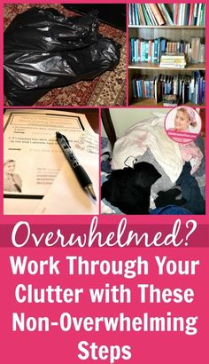 Overwhelmed Work Through Your Clutter with These Non-Overwhelming Steps pin at ASlobComesClean.com