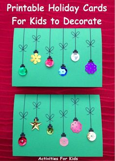 Ornament Cards Cute holiday cards for kids to make. Simple enough for a preschool project. Free Printable from Activities For Kids.Cute holiday cards for kids to make. Simple enough for a preschool project. Free Printable from Activities For Kids. Christmas Card Crafts, Noel Christmas, Christmas Projects, Christmas Decorations, Holiday Ornaments, Kids Ornament, Christmas Cards From Kids, Free Printable Christmas Cards, Preschool Christmas Crafts