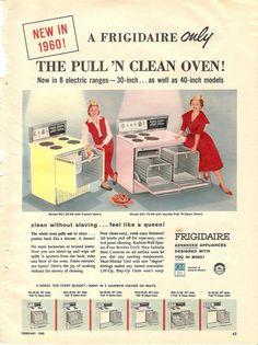 Frigidaire Pull 'N Clean Oven-Good Housekeeping December, 1959 Retro Advertising, Retro Ads, Vintage Advertisements, Funny Vintage Ads, Retro Vintage, Vintage Cards, Vintage Prints, Vintage Posters, Retro Posters