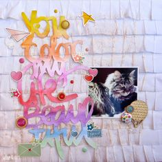 SCRAP & my favourite things: LO you color my life beautiful - findet ihr hier: scrapandmyfavouritethings.blogspot.com.es
