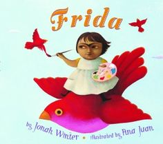 Frida, a children's picture book by Jonah Winter and Ana Juan, pays tribute to one of the twentieth century's most influential artists, Frida Kahlo, who turned the challenges of her life into art. (Ages 4-8)