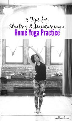 5 Tips for Starting and Maintaining a Home Yoga Practice- Going to yoga class is fun, but you can't always make it to class. Enter your home practice. Here are 5 tips to start and maintain a home yoga practice.