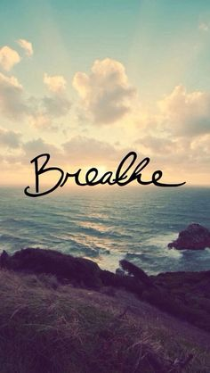 "I never realized how much the words ""just breathe"" mean when I say them. I'm not saying to breathe as in a way to relax and calm down. I'm saying just keep breathing."