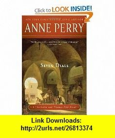 Seven Dials A Charlotte and Thomas Pitt Novel (9780345523716) Anne Perry , ISBN-10: 0345523717  , ISBN-13: 978-0345523716 ,  , tutorials , pdf , ebook , torrent , downloads , rapidshare , filesonic , hotfile , megaupload , fileserve