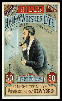 "Hill's Hair & Whisker Dye ""Best Ever Invented"" - C.N. Crittenton, Proprietor - New York"