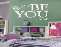 Be YOU tiful for teen girl bedroom Wall art, wall decal, wall quote, vinyl lettering, vinyl wall quote Beautiful teen girl bedroom. $13.00, via Etsy.