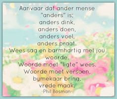 Afrikaanse Inspirerende Gedagtes & Wyshede: Phil Bosman Inspirasies Afrikaans Quotes, True Words, Trust God, Best Quotes, Qoutes, Inspirational Quotes, Wisdom, Spiritual, Toe