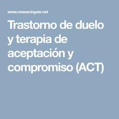 Trastorno de duelo y terapia de aceptación y compromiso (ACT)