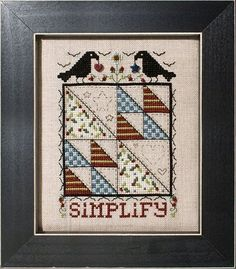 Stoney Creek Quilted With Love 2 - Simplify. Simplify Part 2 of the Quilted with Love Series. Cross Stitch Quotes, Cross Stitch Books, Cross Stitch Needles, Cute Cross Stitch, Cross Stitch Samplers, Cross Stitch Charts, Cross Stitch Designs, Cross Stitching, Cross Stitch Embroidery