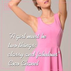 A girl must be two things: classy and fabulous. (Chanel)