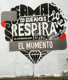 @simeleta  Inspirational graffitti in the street..Breath Love what you do Future is today Love the moment.. #graffitti #madrid #streetphoto #urganart #inspirationalquotes #inspirational #design #streetart #madridbible #igersmadrid #instamadrid #spain #condeduquegente #travel #viaje #simeleta