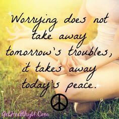 No Worries! #quote #inspiration www.GetHealhtyU.com