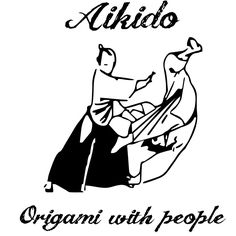 aikido is as origami a Japanese paper folding art but than with people
