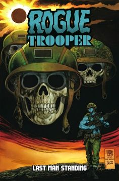 Rogue Trooper: The Further Adventures of...