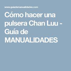 Cómo hacer una pulsera Chan Luu - Guía de MANUALIDADES