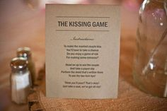 There's always that one guest who expects the newlyweds to kiss every time he or she clink a glass. And while we know you love smooching your new spouse, kissing on command gets old — fast. Why not make it more challenging? In a fishbowl, add tasks a guest can perform to get you to kiss, from easy to wacky. Some suggestions:Kiss your significant other.Show off your best moves on the dance floor.Tell us a joke that'll make us laugh.Get your table to play duck-duck-goose with you.The guest can…