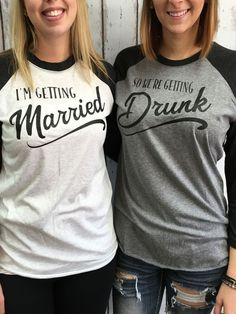 I'm Getting Married , So We're Getting Drunk - Bulk Bridal Party Raglan Tops More