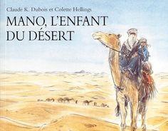 【Télécharger】 Mano, l'enfant du désert Livre eBook France Ebook Pdf, New Books, France, Deserts, Dubois, Colette, Claude, Books To Read, Youth