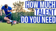 How Much Talent Do You Need To Play At A High Level Soccer Drills For Kids, Soccer Skills, Soccer Tips, Football Gif, Do You Need, High Level, Soccer Ball, Improve Yourself, Acting
